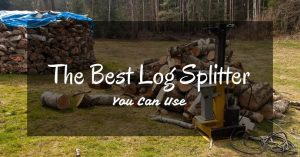 The Best Log Splitter to Chop Timber Like A Professional