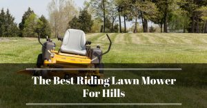 The Best Riding Lawn Mower For Hills Reviews 2020