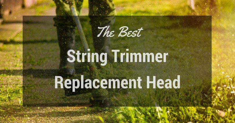 best-string-trimmer-replacement-head