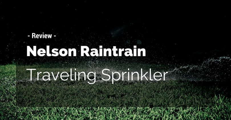 nelson-raintrain-traveling-sprinkler-review