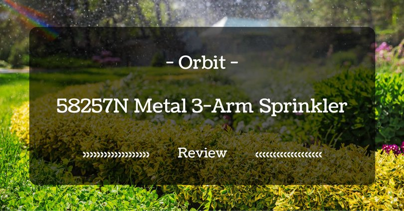 orbit-58257n-metal-3-arm-sprinkler-review