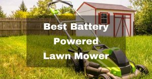 The Best Battery Powered Lawn Mower: How to Trim Your Lawn Like a Pro